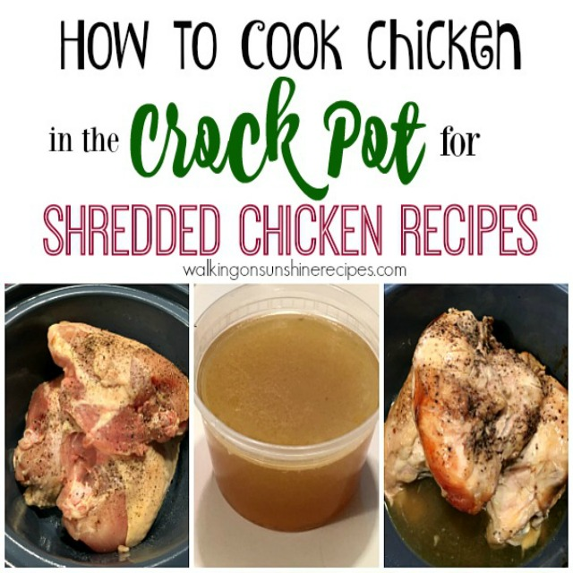 How to cook chicken in the crock pot for shredded chicken from Walking on Sunshine Recipes