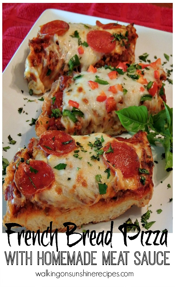 French Bread Pizza With Homemade Meat Sauce Walking On Sunshine