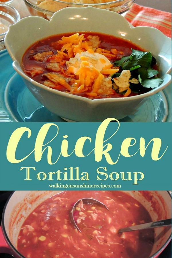 Chicken Tortilla Soup | Walking on Sunshine Recipes