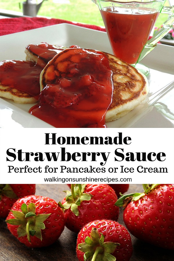 Homemade Strawberry Sauce perfect for Pancakes or Ice Cream with Freezing Tips from Walking on Sunshine Recipes