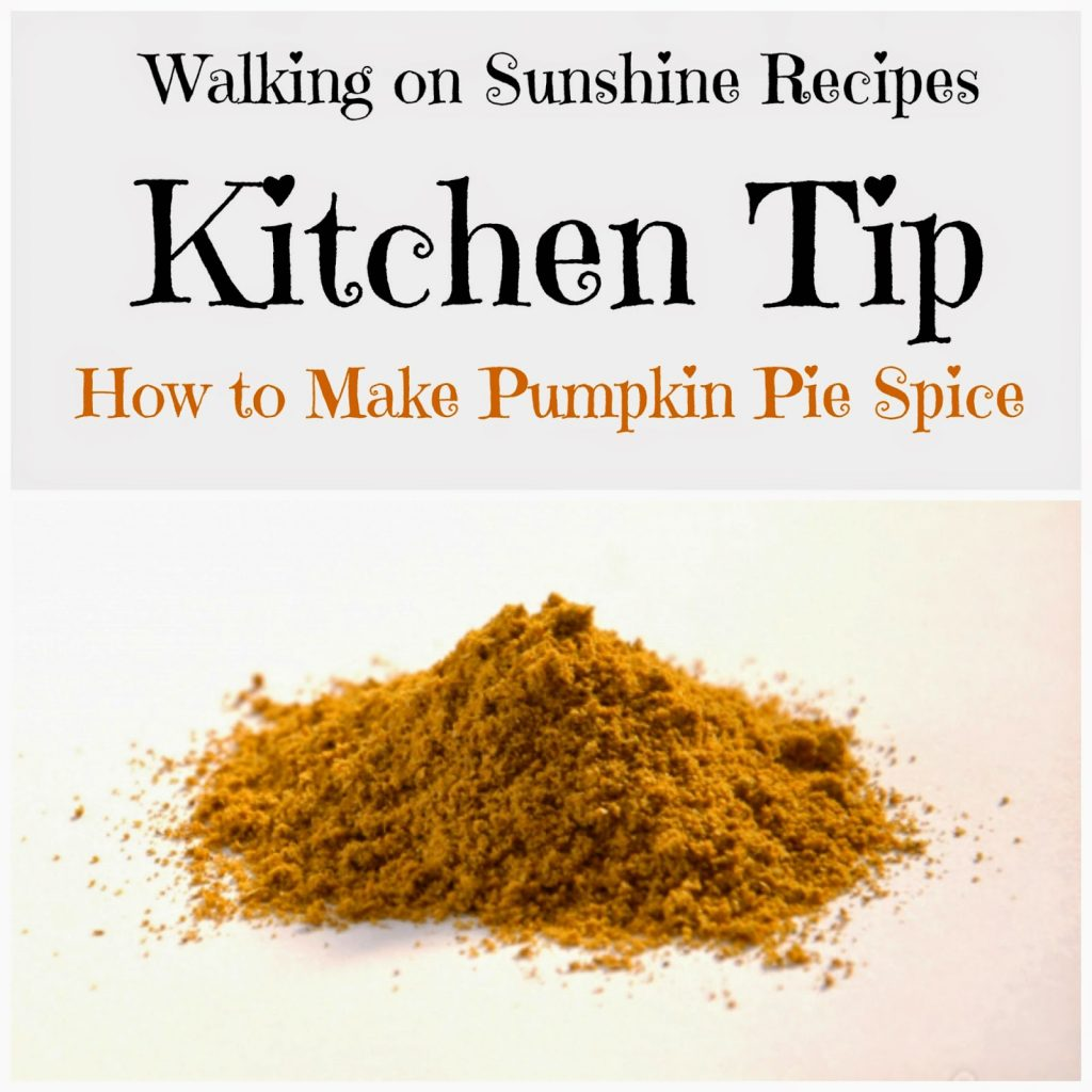 Pumpkin Pie Spice Recipe...Kitchen Tip| Walking On Sunshine Recipes