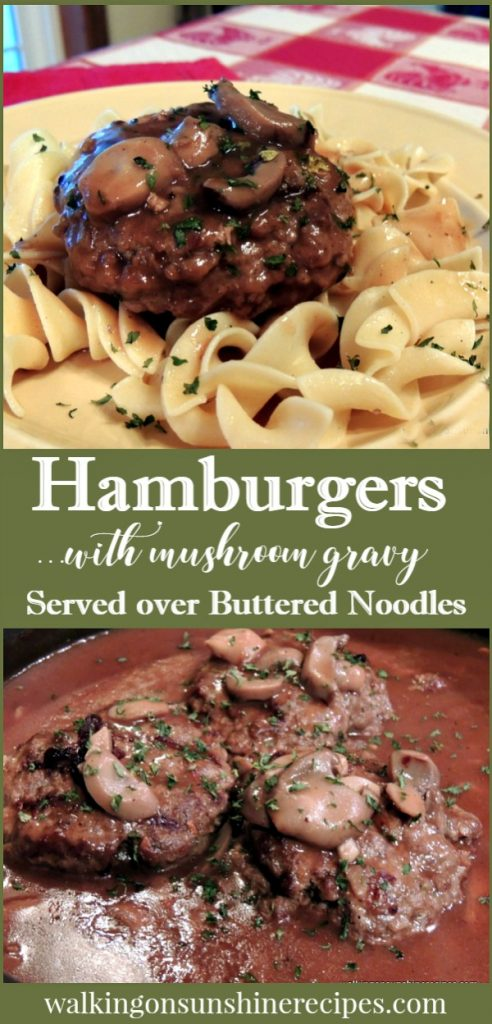 Hamburgers with Mushroom Gravy served over buttered noodles from Walking on Sunshine Recipes