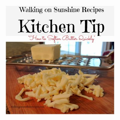 Softening Butter Quickly…Kitchen Tip