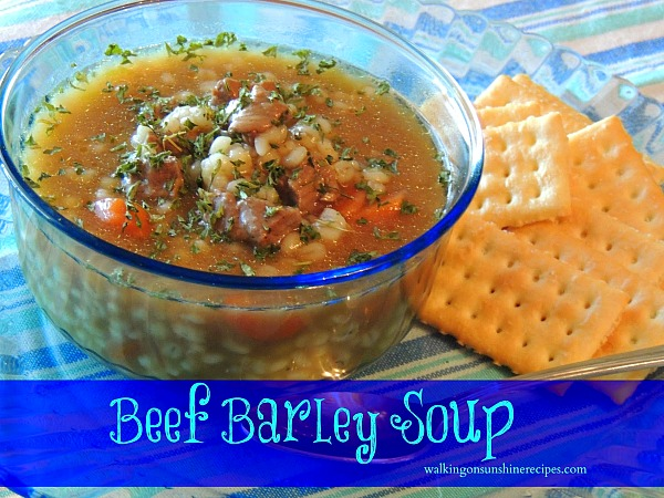 A delicious recipe for beef barley soup from Walking on Sunshine Recipes.