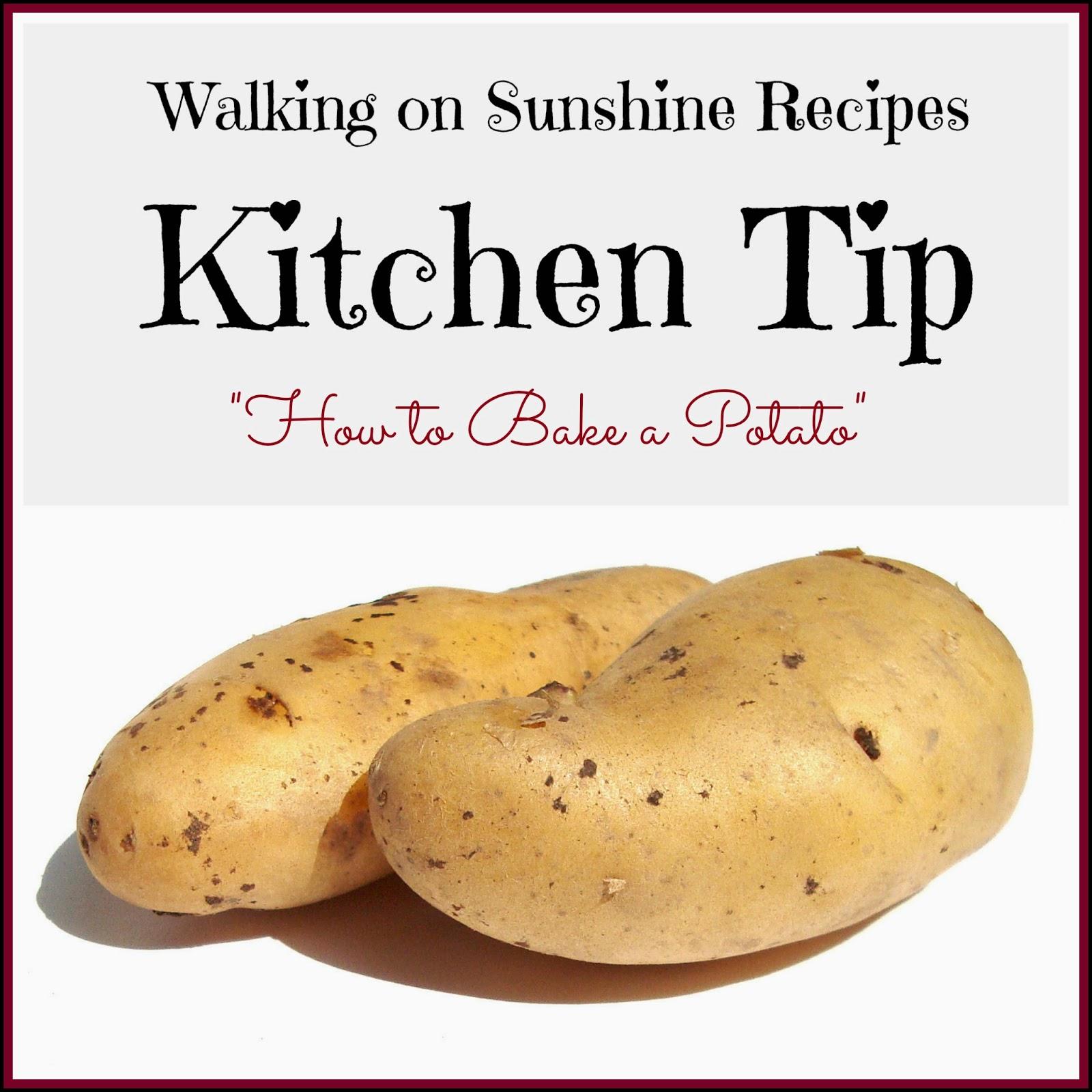 How To Bake A Potato Kitchen Tip Walking On Sunshine Recipes