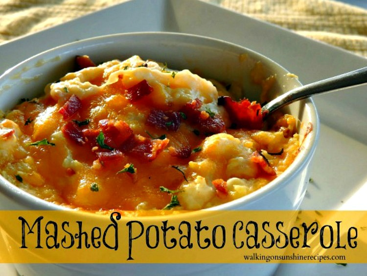 Mashed Potato Casserole with bacon, cheddar cheese, sour cream