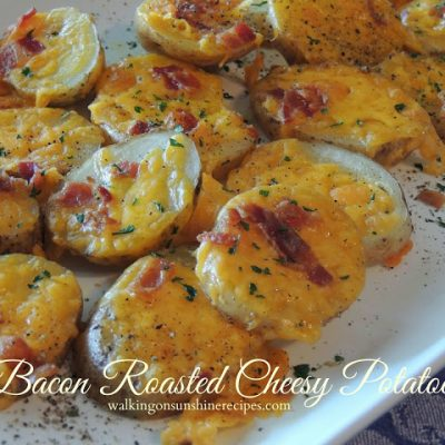 Bacon Roasted Cheesy Potatoes