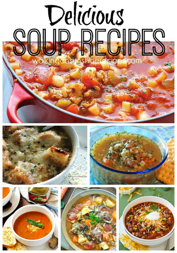 A great collection of delicious soup recipes perfect for the colder temperatures   Walking on Sunshine Recipes.
