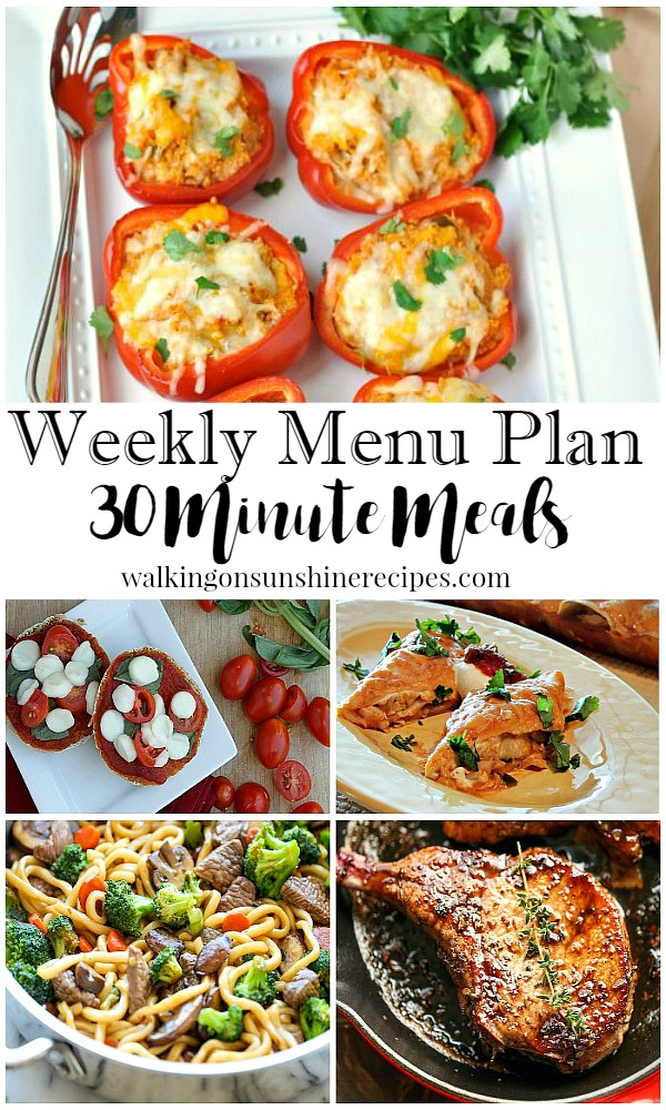 30 Minute Meals | Weekly Menu Plan | featured on Walking on Sunshine Recipes