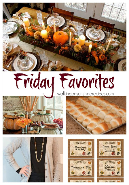 This week's Friday Favorites are all about my favorites for Thanksgiving.  There are some great ideas here that I would love to use for our Thanksgiving celebration from Walking on Sunshine Recipes.