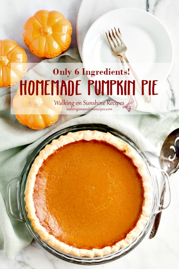 Homemade pumpkin pie 6 ingredients from Walking on Sunshine Recipes
