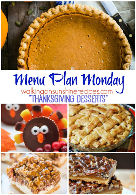 This week's Menu Plan is all about delicious Thanksgiving desserts from Walking on Sunshine Recipes.