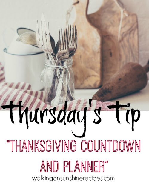 Thanksgiving is next week!  Here are some great tips to start the countdown to Thanksgiving from Walking on Sunshine Recipes.