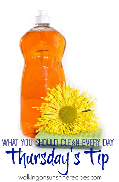This week's Thursday's Tip is on what you should clean every day to keep your house organized and neat from Walking on Sunshine Recipes.