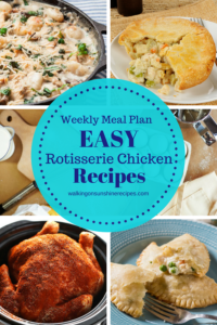 Weekly Meal Plan – 5 Easy Rotisserie Chicken Recipes