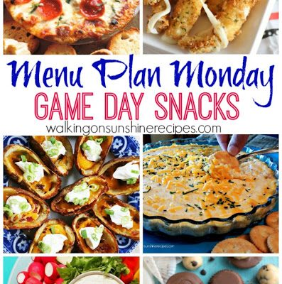 Menu Plan Monday – Game Day Snacks and Recipes