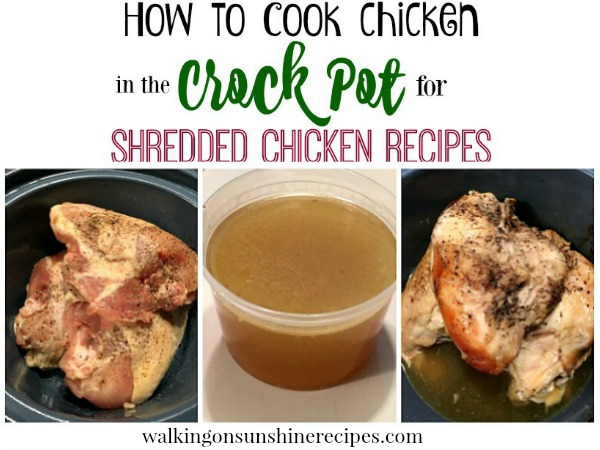 The easiest way to precook chicken to use in recipes that call for shredded chicken is to use your crock pot from Walking on Sunshine Recipes.