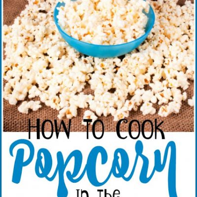 How to Cook Popcorn in the Microwave