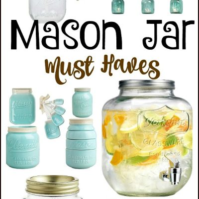 Mason Jar Must Haves