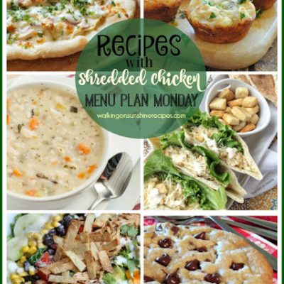 Recipes with Shredded Chicken – Menu Plan Monday