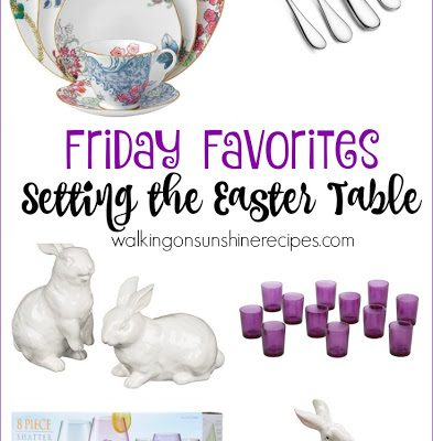 Setting the Table for Easter – Friday Favorites