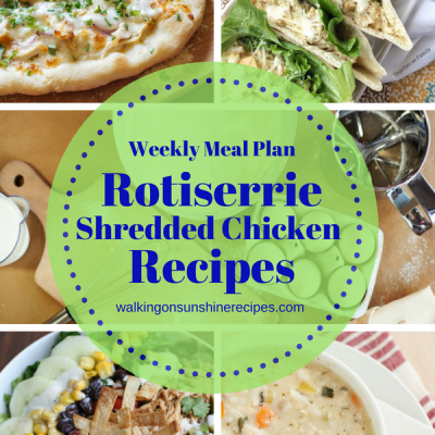 Weekly Meal Plan: Recipes with Shredded Chicken