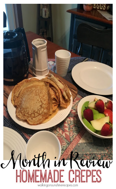 March, the Month in Review on the Blog from Walking on Sunshine Recipes and a recipe for homemade crepes.