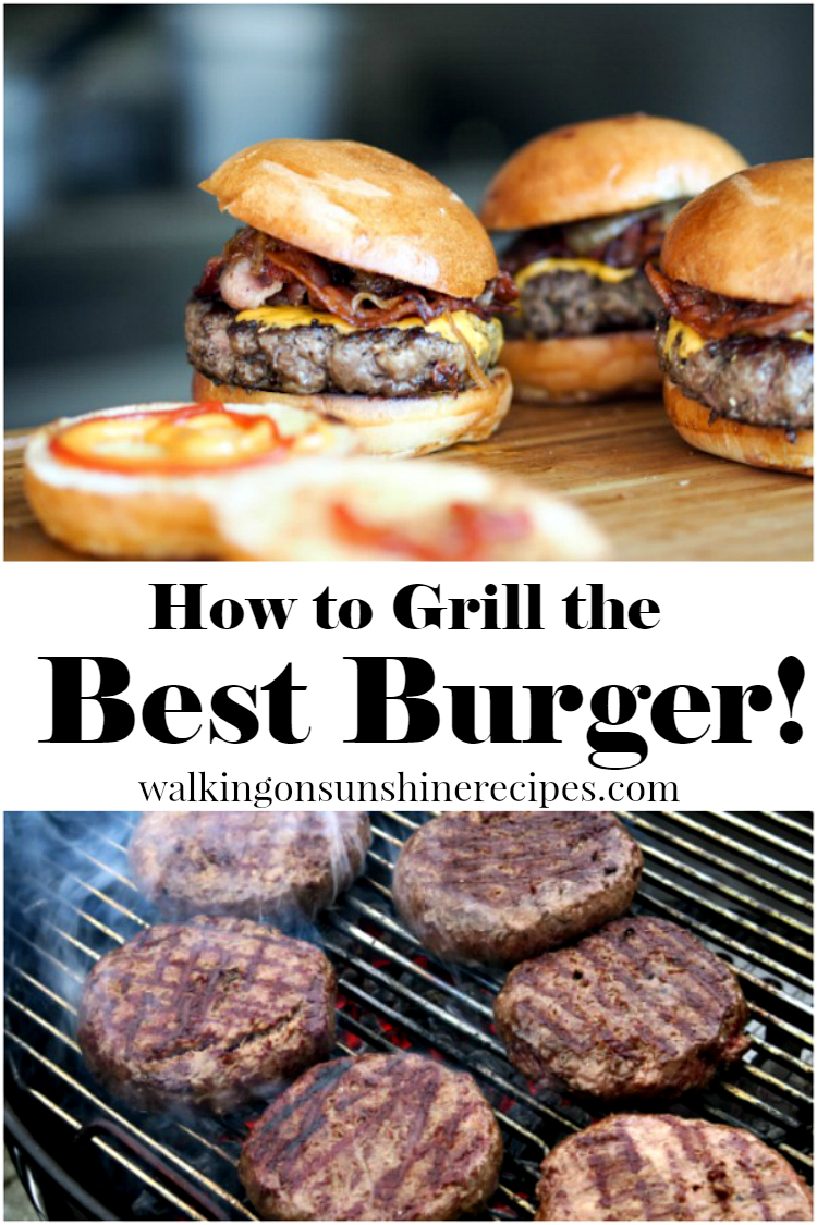 How to Grill the Best Burger from Walking on Sunshine Recipes