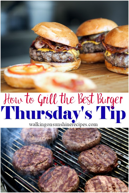 How to Grill the Best Burger Thursday's Tip from Walking on Sunshine Recipes.