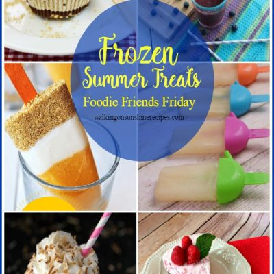 Frozen Summer Treats and Foodie Friends Friday Linky Party 208
