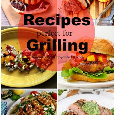 Grilling Recipes – Foodie Friends Friday Linky Party 206