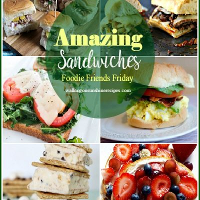 Amazing Sandwiches and Foodie Friends Friday Linky Party 210