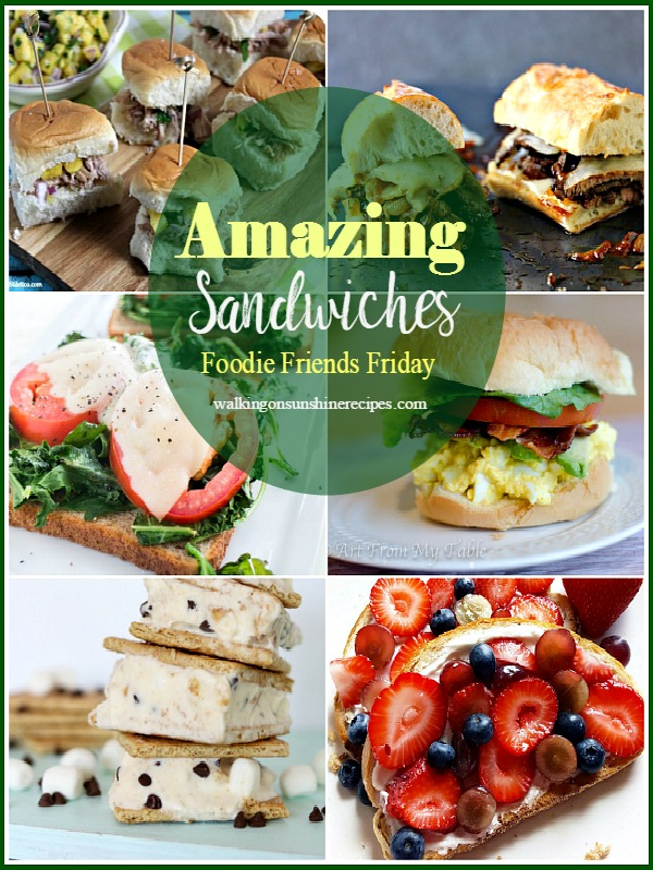 An amazing collection of sandwiches as our host favorites for our 210th Foodie Friends Friday linky party featured on Walking on Sunshine Recipes.