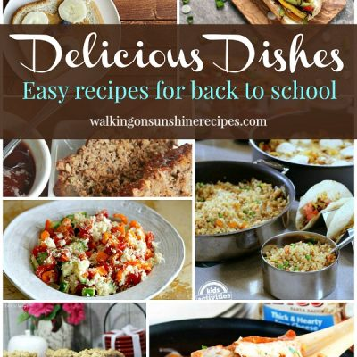 Easy Recipes for Back to School with Delicious Dishes