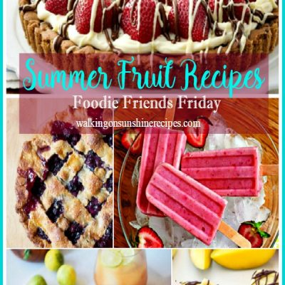 Summer Fruit Recipes and Foodie Friends Friday Linky Party 209