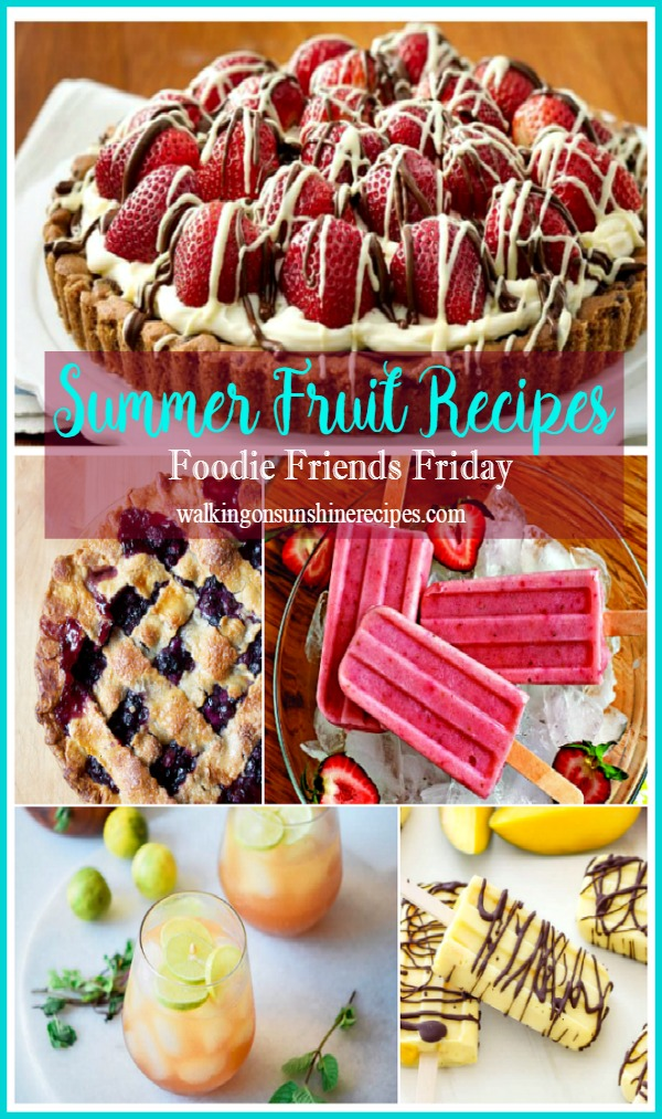 Summer Fruit Recipes and Foodie Friends Friday linky party 209 from Walking on Sunshine Recipes.