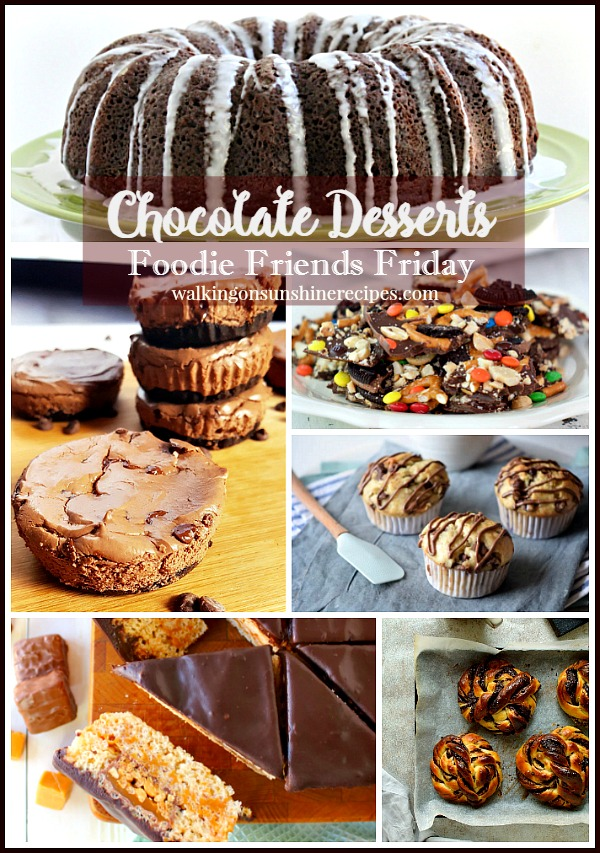 Chocolate desserts are featured this week for our Foodie Friends Friday party with Walking on Sunshine Recipes.