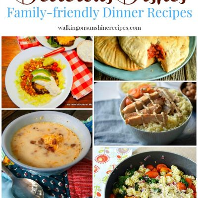 Family Friendly Dinner Recipes with Delicious Dishes