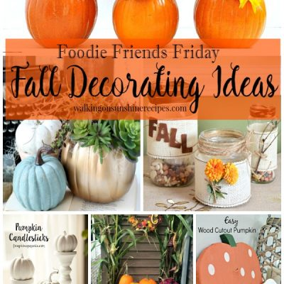 Fall Decorating Ideas with our Foodie Friends Friday Party