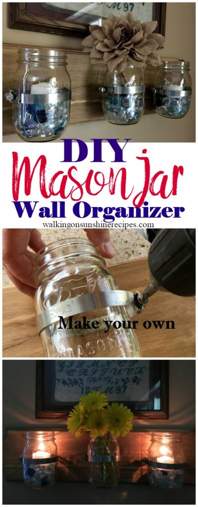 DIY Mason Jar Wall Organizer from Walking on Sunshine Recipes.