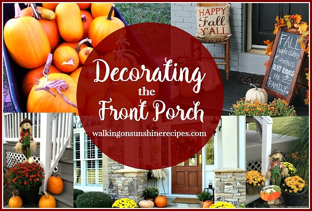 Front Porch:  Easy Ways to Welcome Guests from Walking on Sunshine Recipes