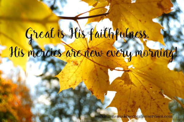 Great is His Faithfulness Lamentations 3:22-23