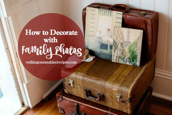 How to Decorate and Display Family Photos from Walking on Sunshine Recipes