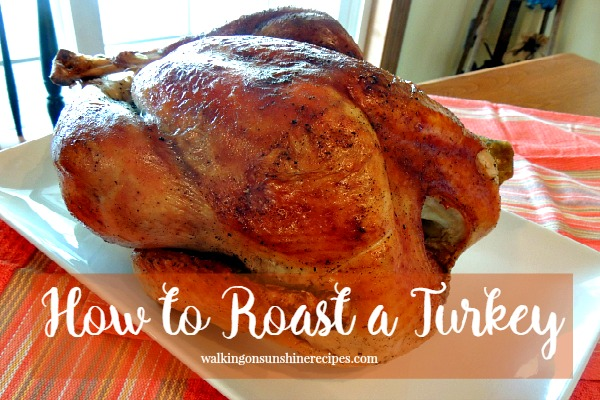 How to Roast a Turkey from Walking on Sunshine Recipes.