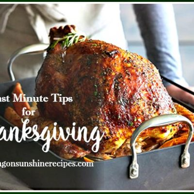 Last Minute Tips for the Best Thanksgiving