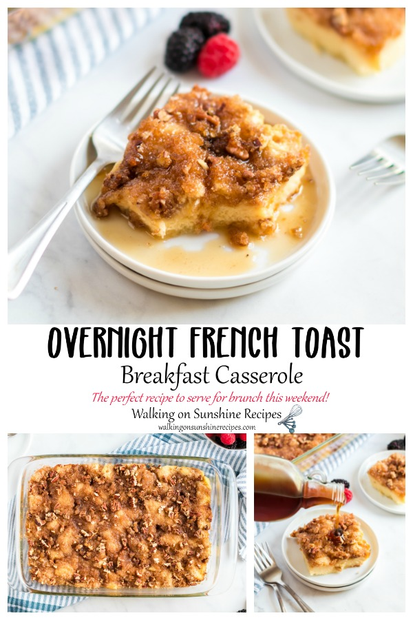 Overnight French Toast Breakfast Casserole the perfect recipe to serve for Brunch