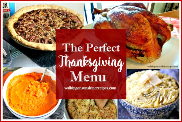Thanksgiving:  The Perfect Menu for your Celebration from Walking on Sunshine Recipes