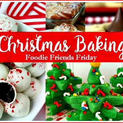 Christmas Baking with Foodie Friends Friday