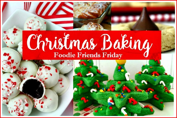 Christmas baking with our Foodie Friends Friday linky party featured on Walking on Sunshine.