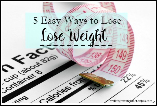 5 Easy Ways to Lose Weight from Walking on Sunshine.